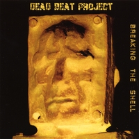 Couverture de l'album Breaking the Shell de Dead Beat Project